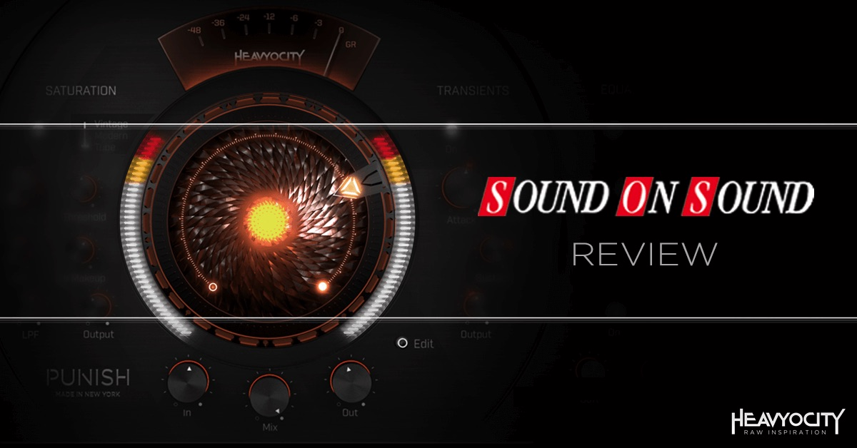 Sound On Sound Reviews Heavyocity's PUNISH
