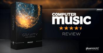 Computer Music gives Heavyocity's GRAVITY 4.5/5 Stars!