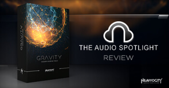 GRAVITY Review: The Audio Spotlight - Learn More at Heavyocity.com/GRAVITY